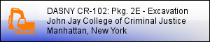 DASNY CR-102 2E: John Jay College of Criminal Justice - Package 2E [ EXCAVATION] - MANHATTAN, NY
