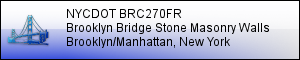 NYCDOT BRC270FR: Rehabilitation of the Brooklyn Bridge Stone Masonry Walls at Approaches and Ramps