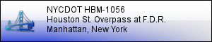 NYCDOT HBM-1056: Rehabilitation of Houston St. Overpass over the FDR Drive - MANHATTAN, NY