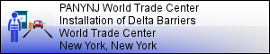 PANYNJ WTC Delta Barriers: World Trade Center Vehicle Arrest Barrier Installation - MANHATTAN, NY